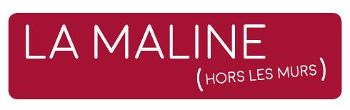 La Maline - Hors les Murs